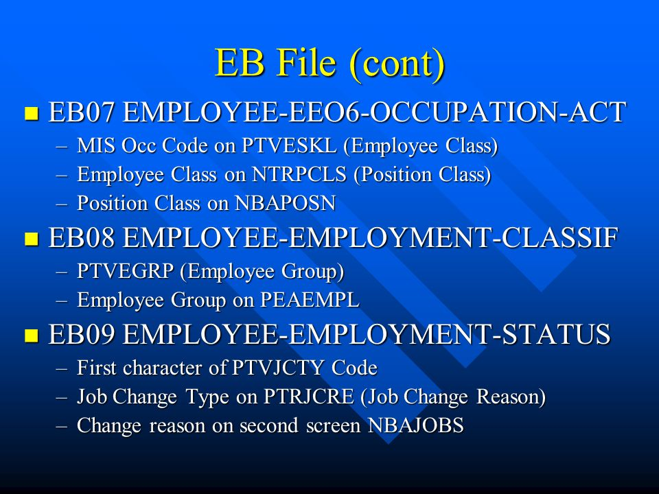 EB File (cont) EB07 EMPLOYEE-EEO6-OCCUPATION-ACT