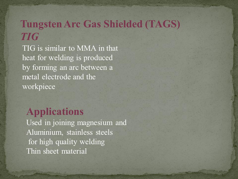 Tungsten Arc Gas Shielded (TAGS) TIG