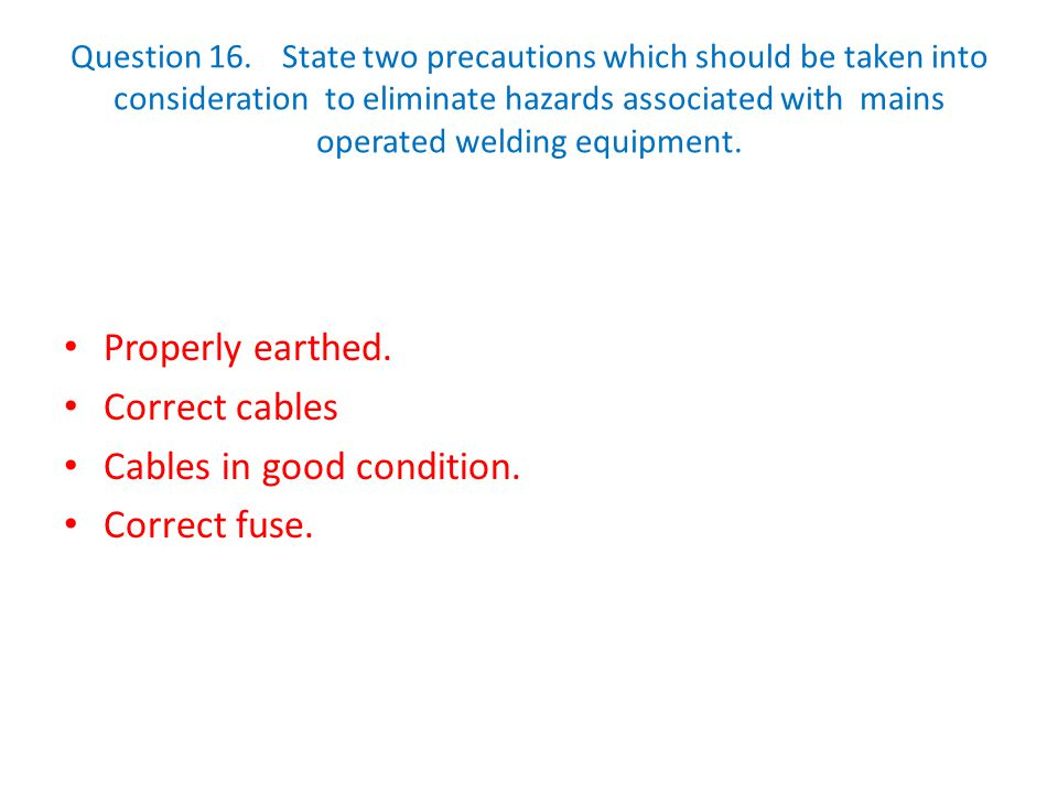Cables in good condition. Correct fuse.