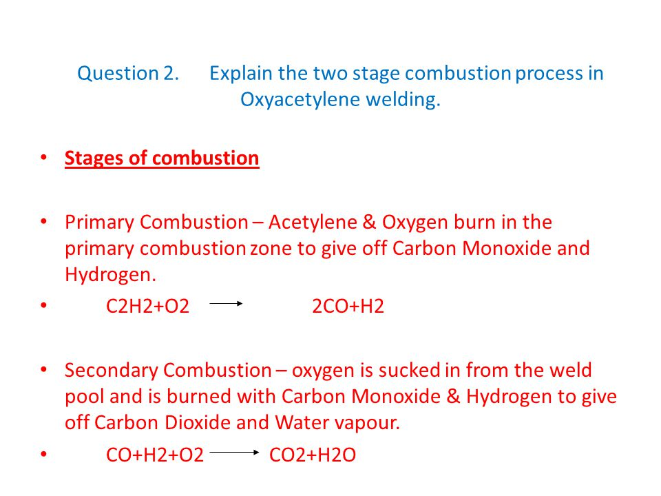 Question 2. Explain the two stage combustion process in Oxyacetylene welding.