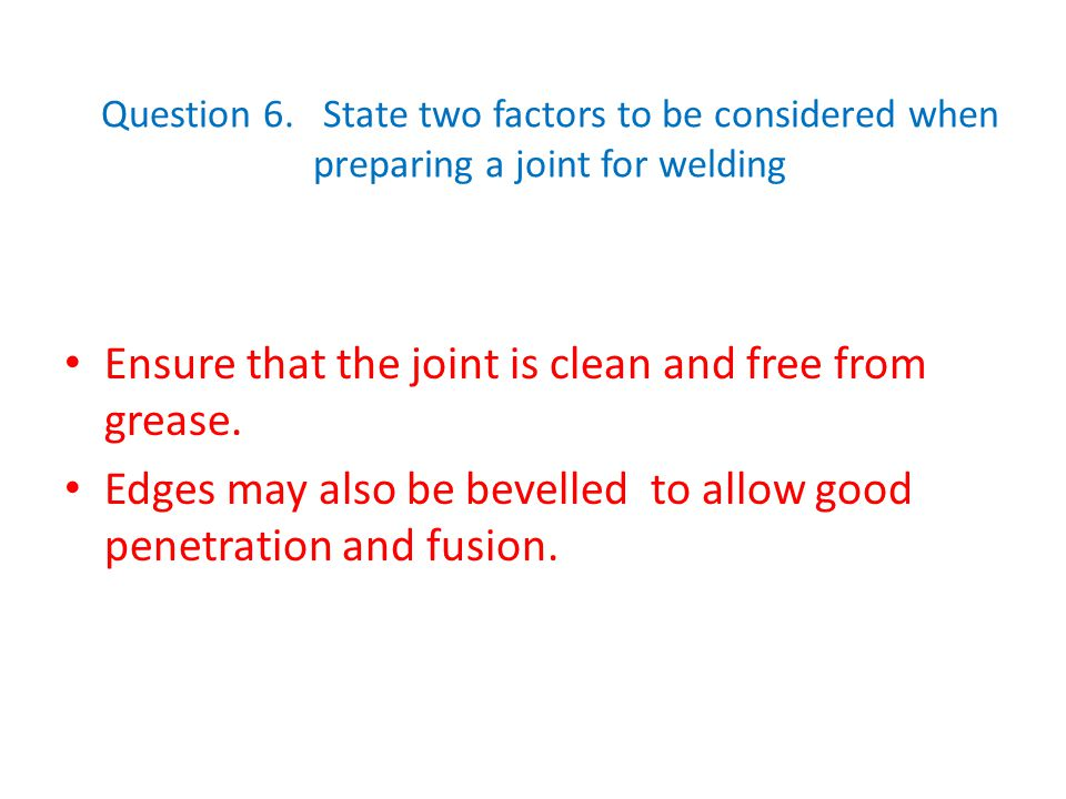 Ensure that the joint is clean and free from grease.