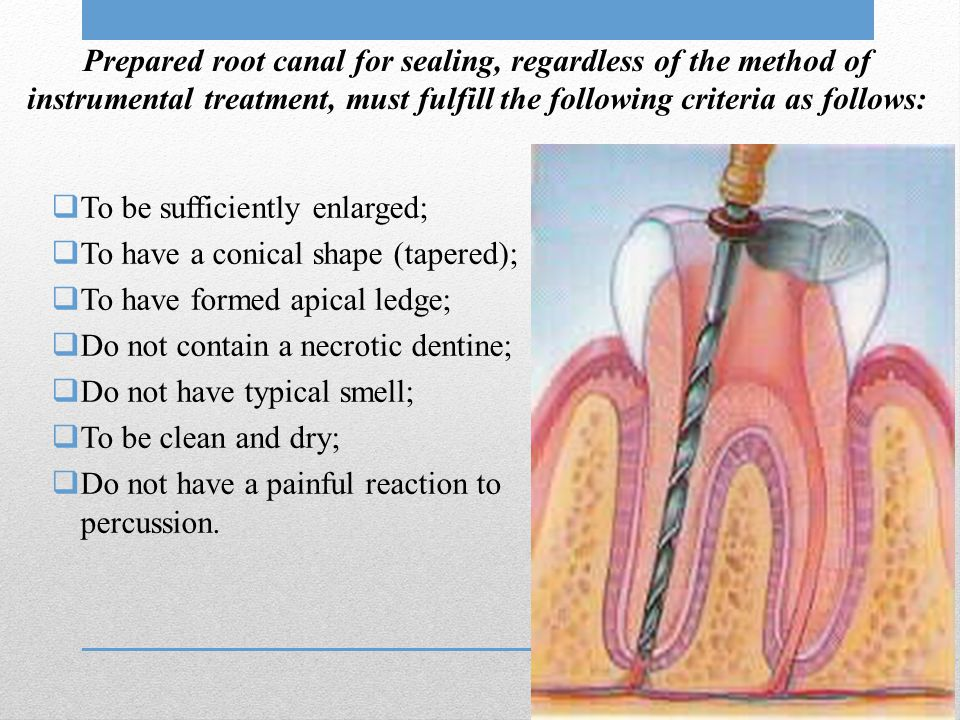 Prepared root canal for sealing, regardless of the method of instrumental treatment, must fulfill the following criteria as follows: