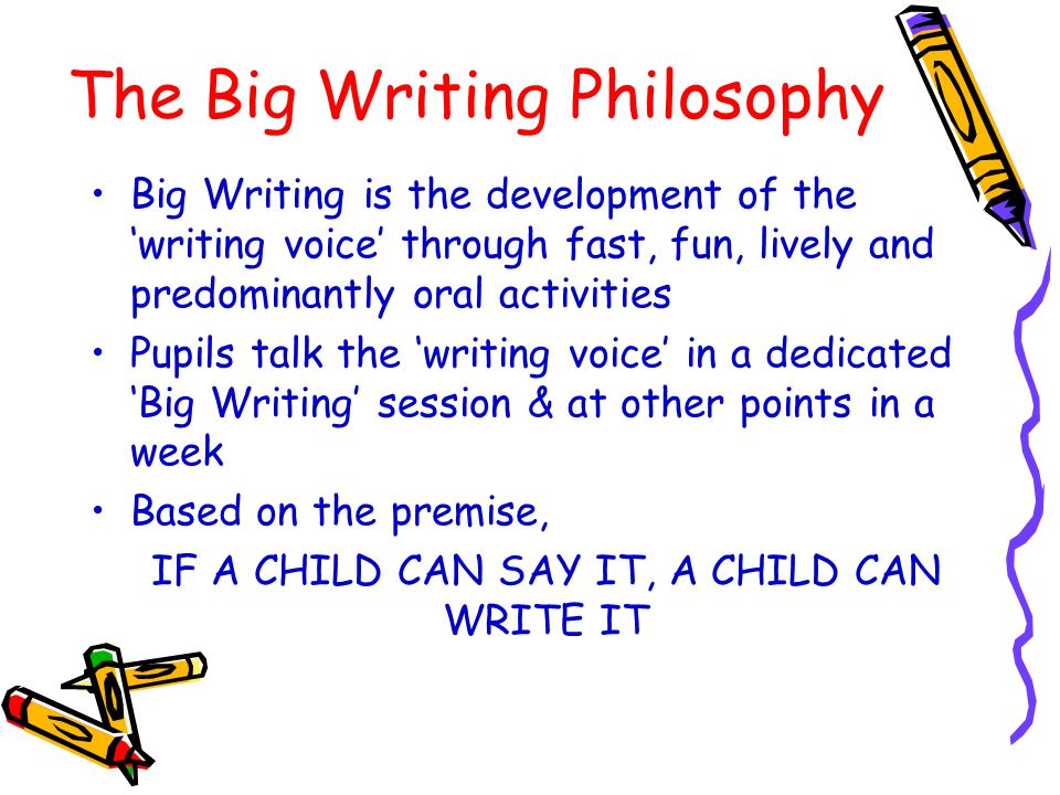 The Big Writing Philosophy