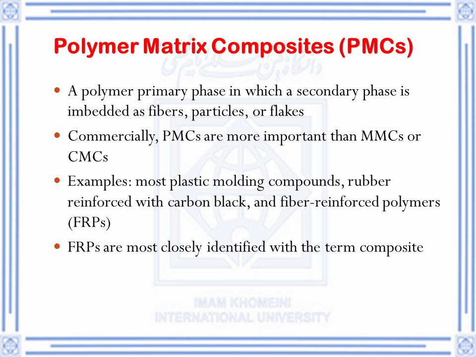 Polymer Matrix Composites (PMCs)