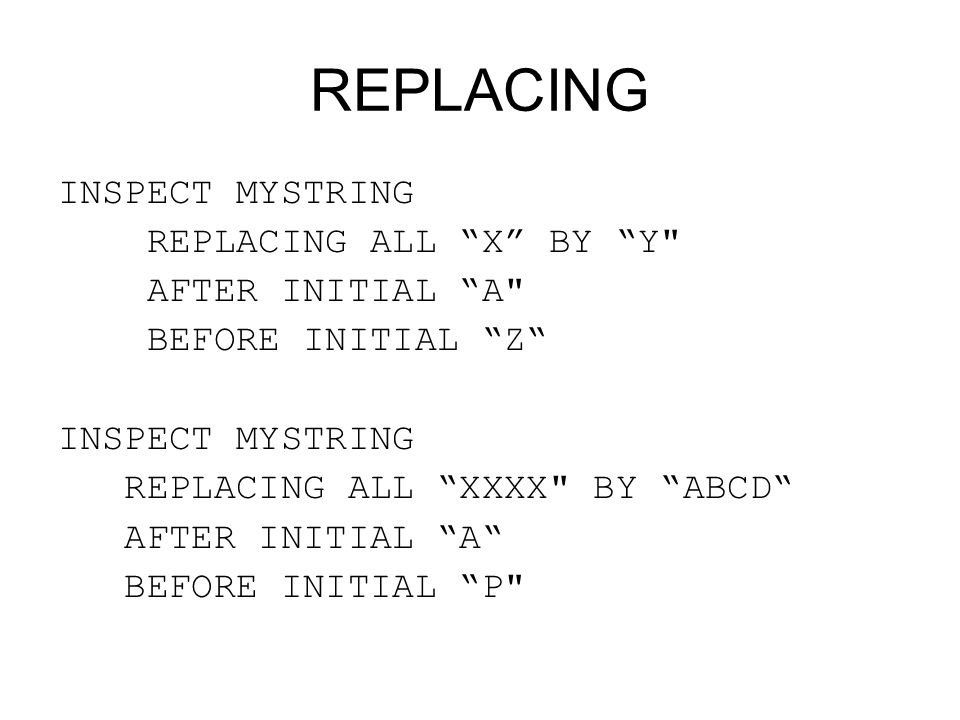 REPLACING INSPECT MYSTRING REPLACING ALL X BY Y AFTER INITIAL A