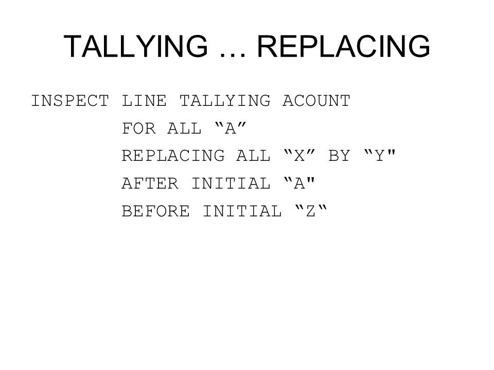 TALLYING … REPLACING INSPECT LINE TALLYING ACOUNT FOR ALL A