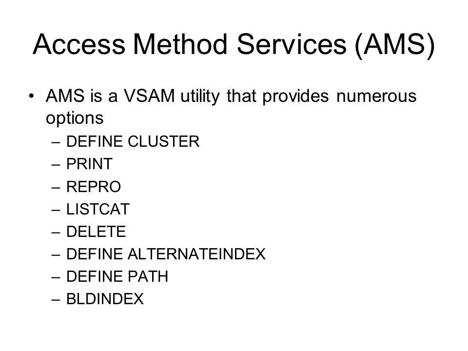 Access Method Services (AMS)