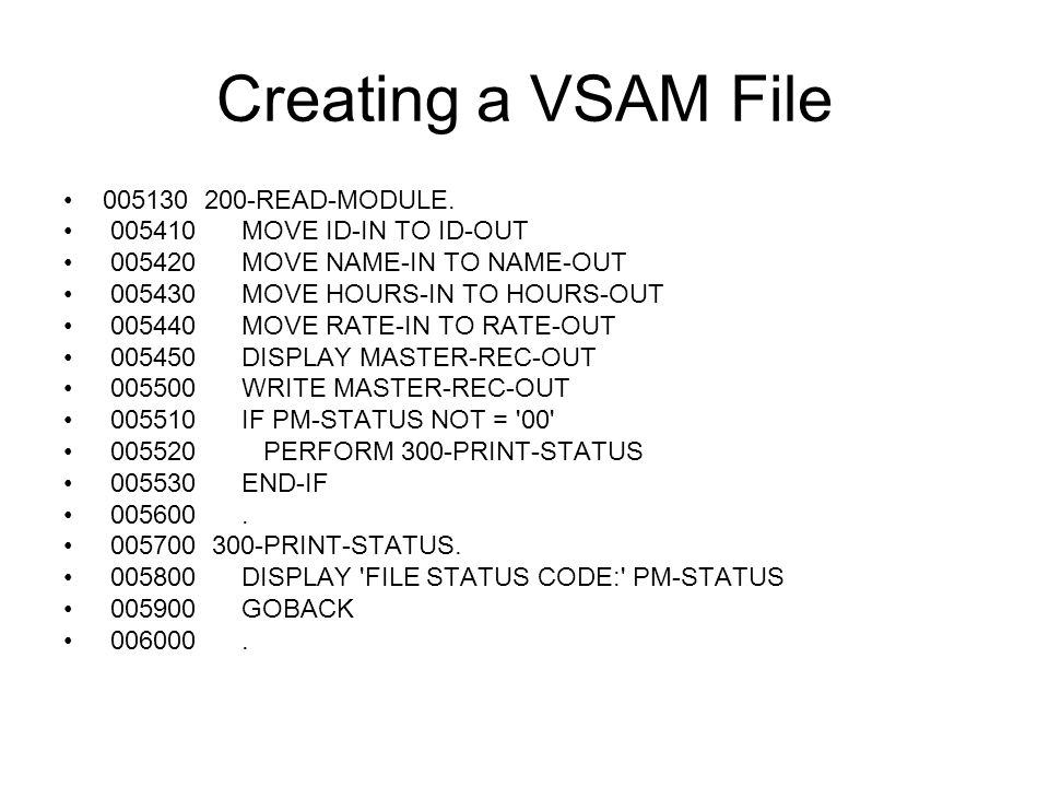 Creating a VSAM File 005130 200-READ-MODULE.