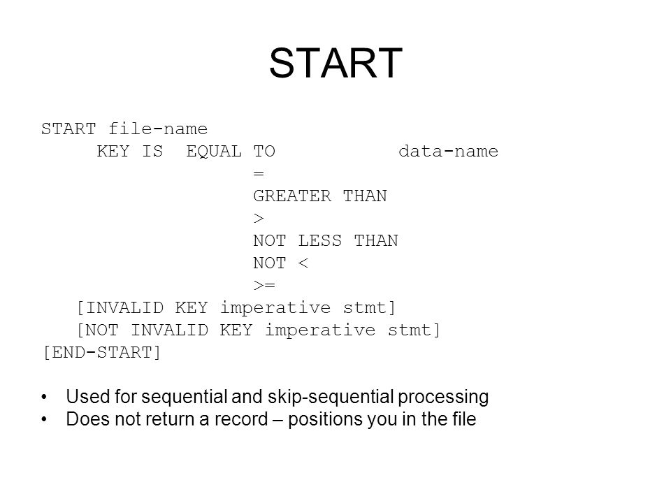 START START file-name KEY IS EQUAL TO data-name = GREATER THAN >