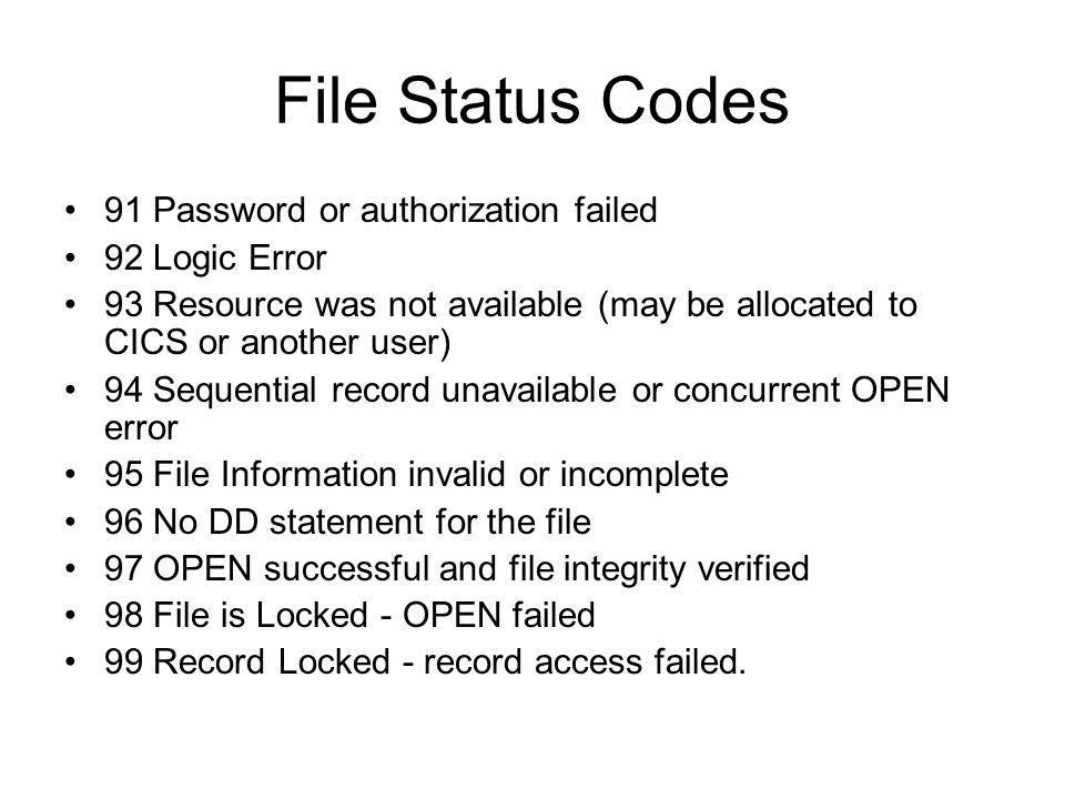 File Status Codes 91 Password or authorization failed 92 Logic Error
