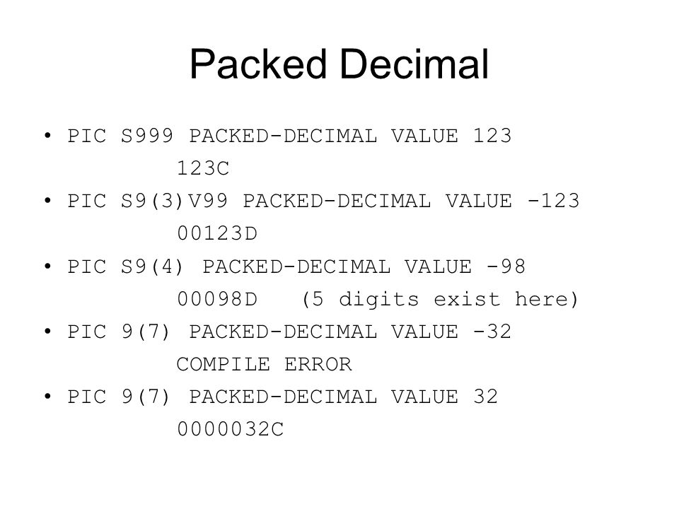 Packed Decimal PIC S999 PACKED-DECIMAL VALUE 123 123C