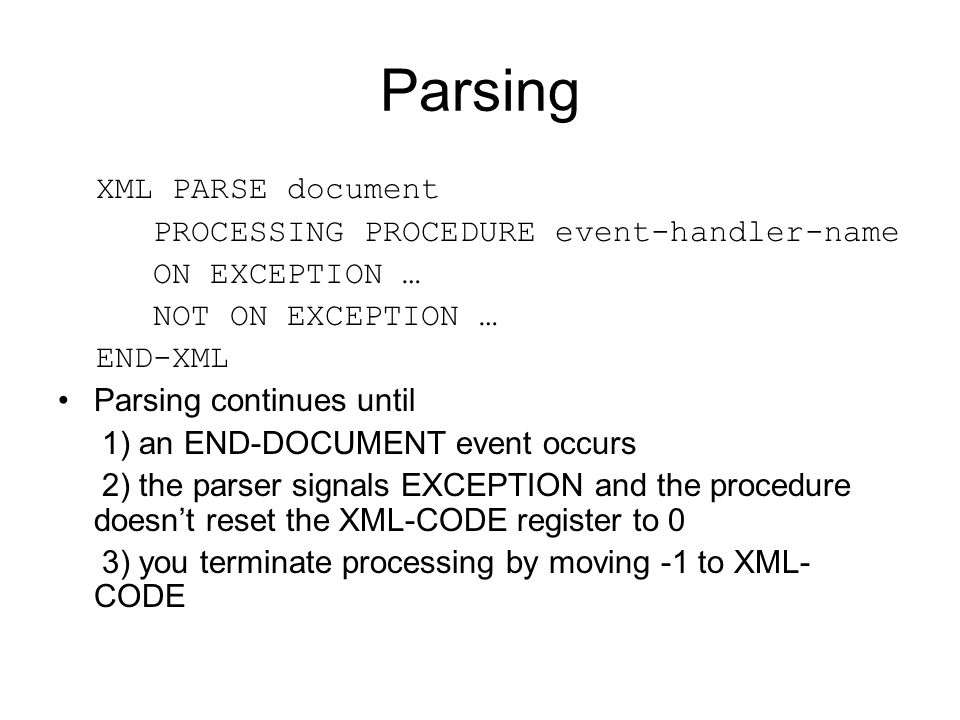 Parsing XML PARSE document PROCESSING PROCEDURE event-handler-name