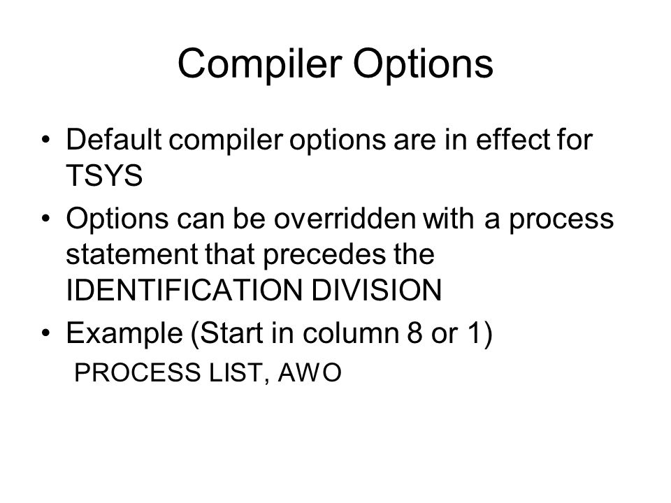 Compiler Options Default compiler options are in effect for TSYS