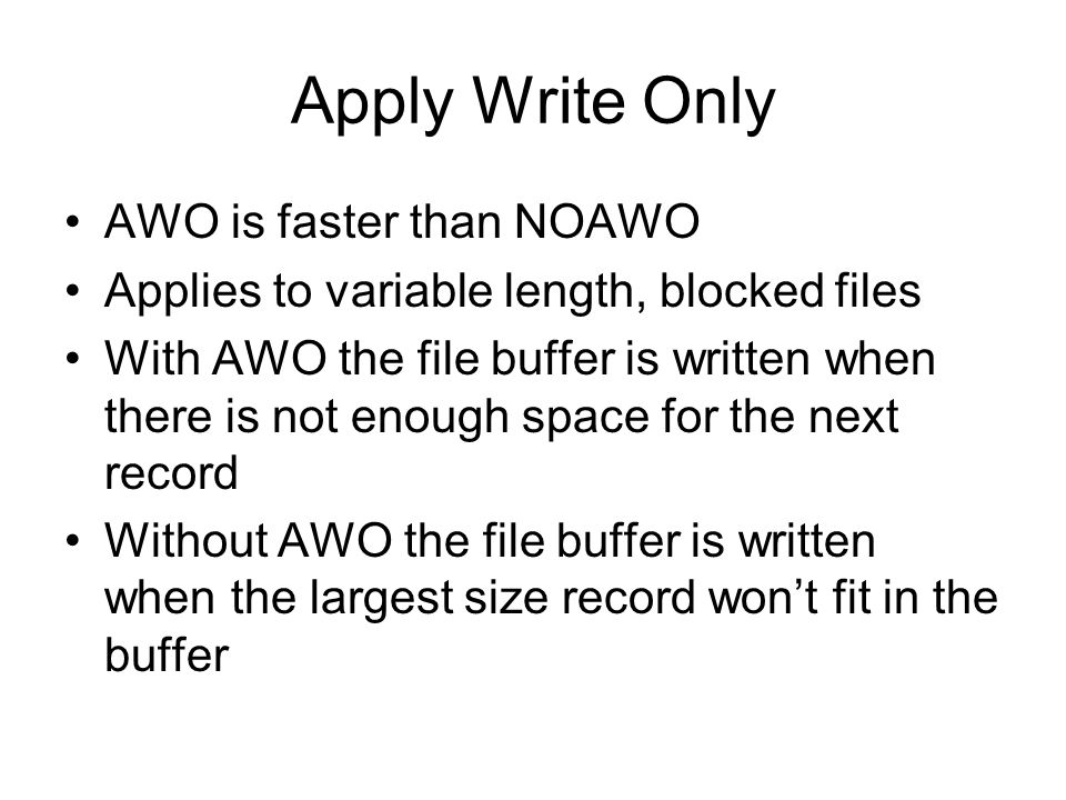 Apply Write Only AWO is faster than NOAWO