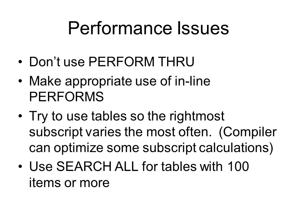 Performance Issues Don't use PERFORM THRU
