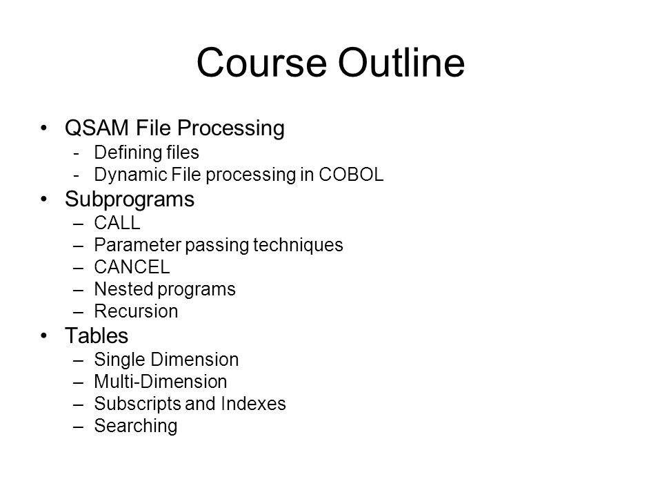 Course Outline QSAM File Processing Subprograms Tables Defining files