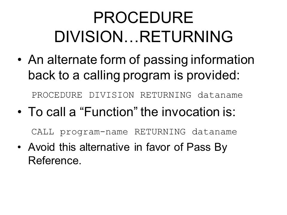 PROCEDURE DIVISION…RETURNING