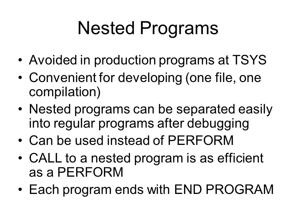 Nested Programs Avoided in production programs at TSYS