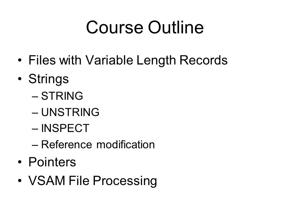Course Outline Files with Variable Length Records Strings Pointers
