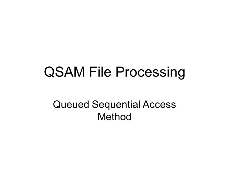Queued Sequential Access Method