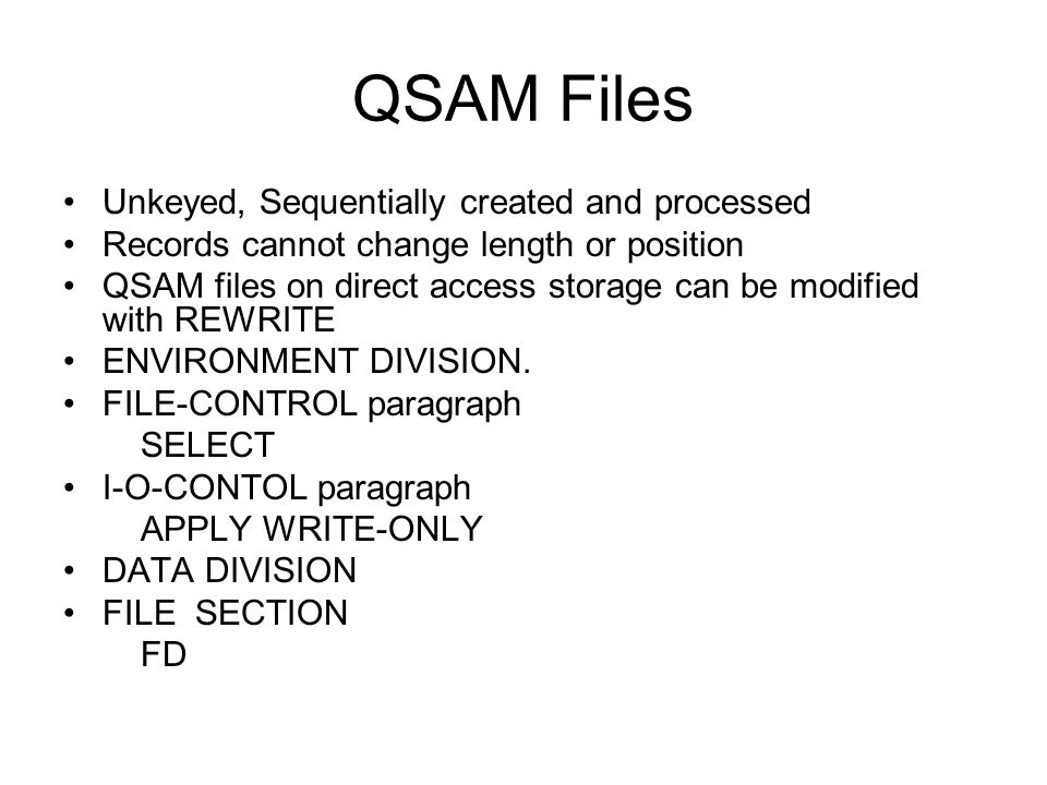 QSAM Files Unkeyed, Sequentially created and processed
