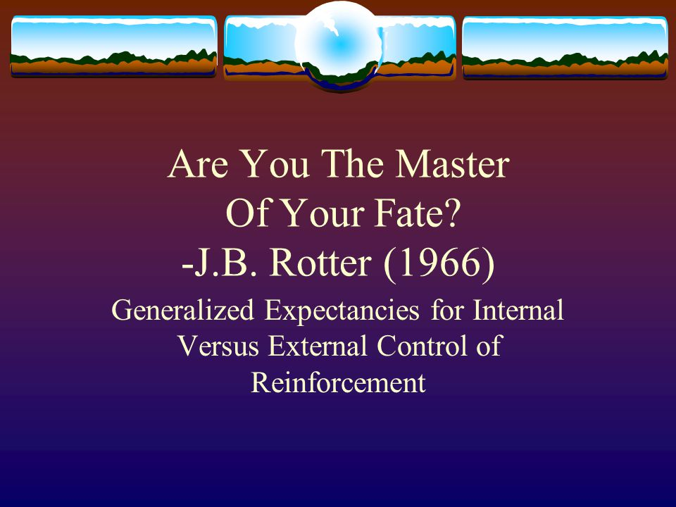 Are You The Master Of Your Fate -J.B. Rotter (1966)