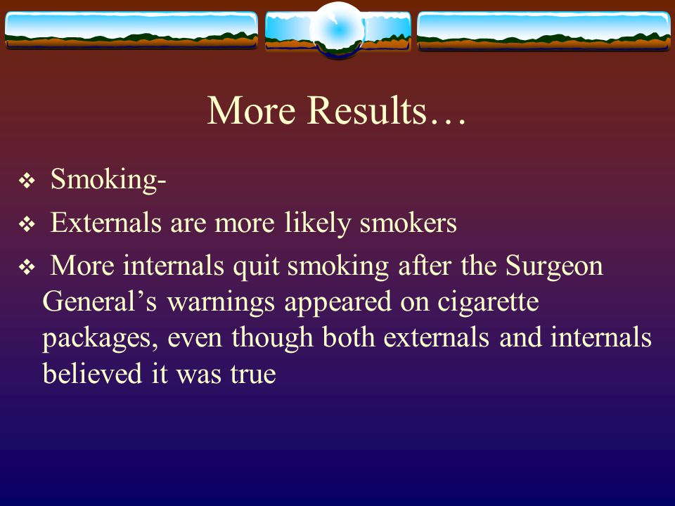 More Results… Smoking- Externals are more likely smokers