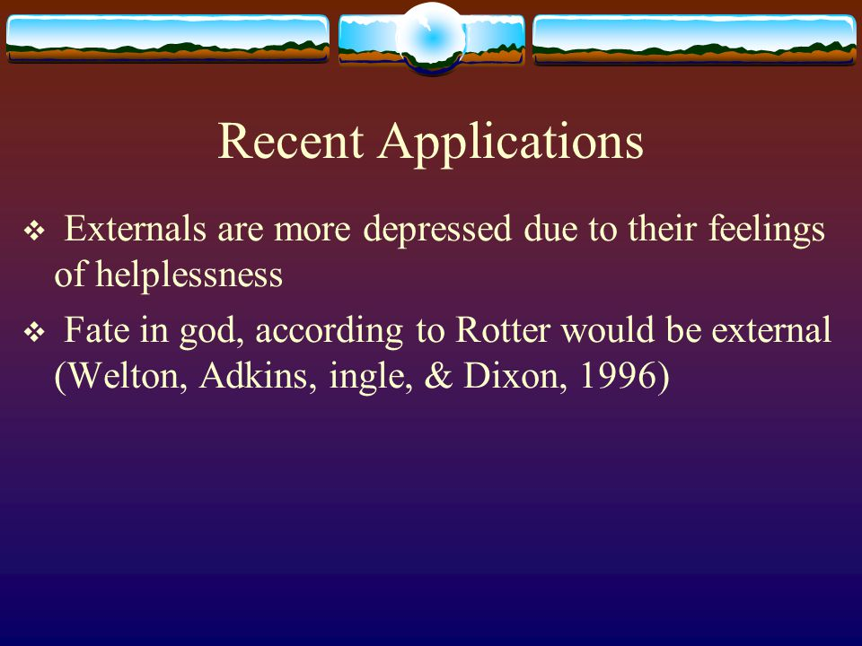 Recent Applications Externals are more depressed due to their feelings of helplessness.