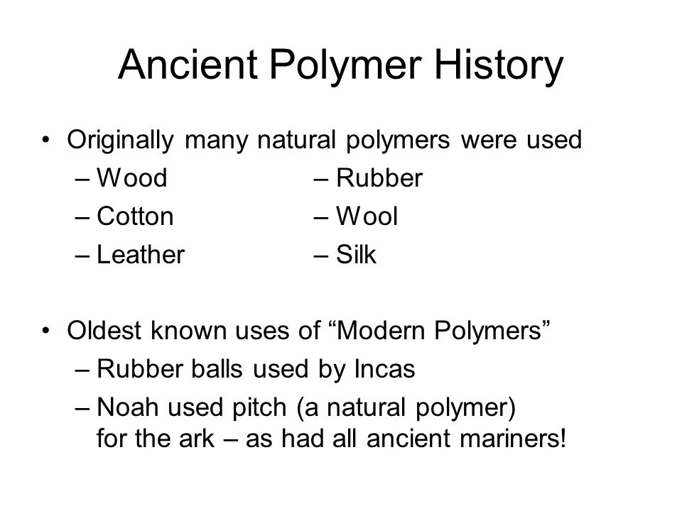 Ancient Polymer History