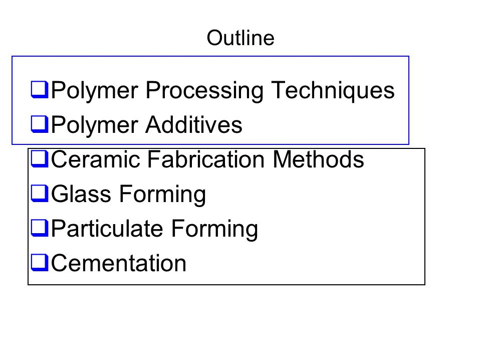 Polymer Processing Techniques Polymer Additives