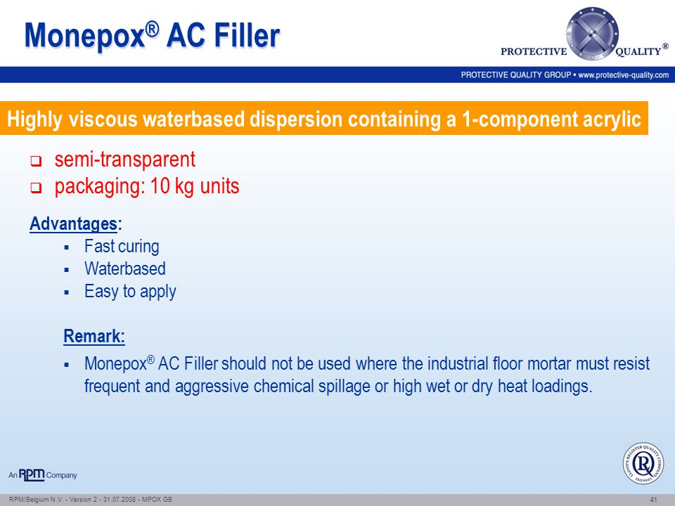 Monepox® AC Filler Highly viscous waterbased dispersion containing a 1-component acrylic. semi-transparent.