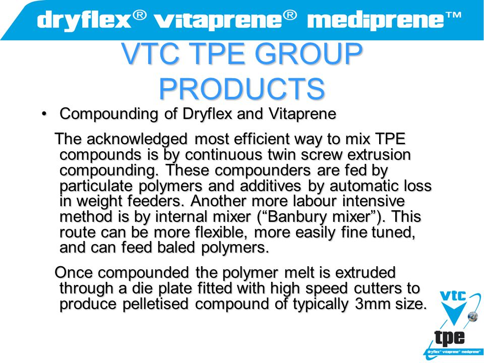 VTC TPE GROUP PRODUCTS Compounding of Dryflex and Vitaprene