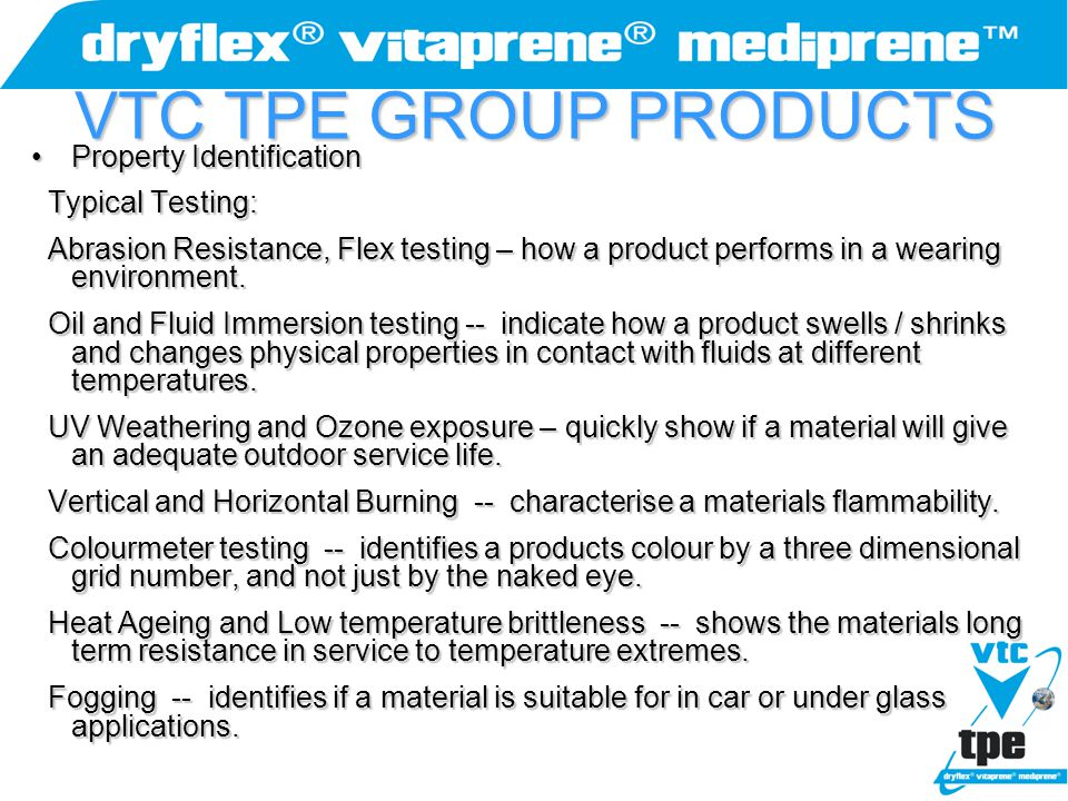 VTC TPE GROUP PRODUCTS Property Identification Typical Testing:
