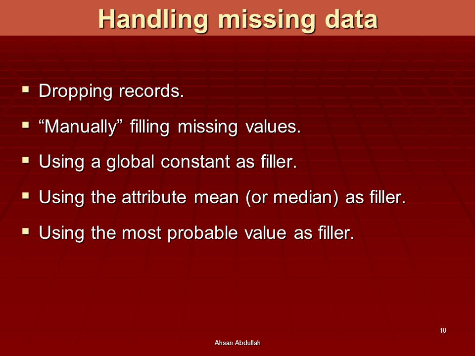 Handling missing data Dropping records.