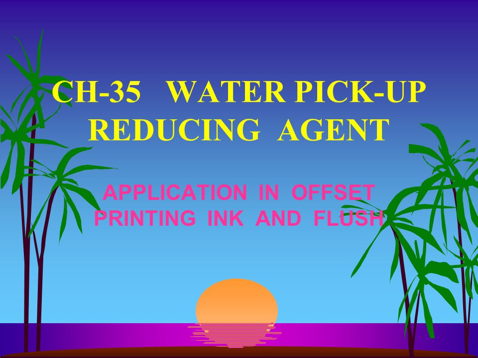 CH-35 WATER PICK-UP REDUCING AGENT