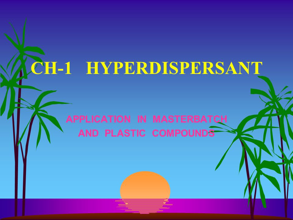 APPLICATION IN MASTERBATCH AND PLASTIC COMPOUNDS