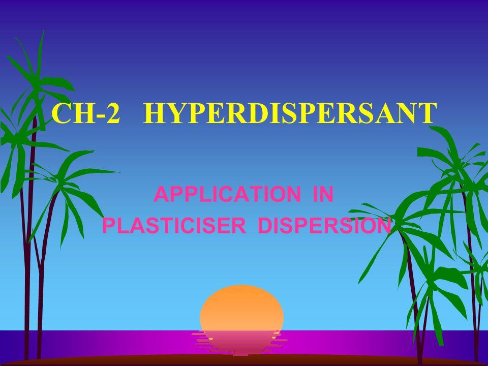 APPLICATION IN PLASTICISER DISPERSION