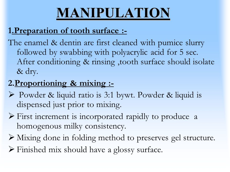 MANIPULATION 1.Preparation of tooth surface :-