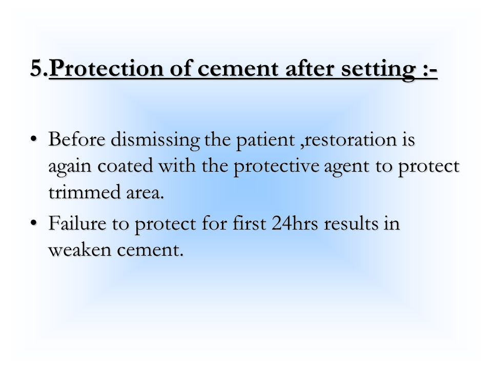 5.Protection of cement after setting :-