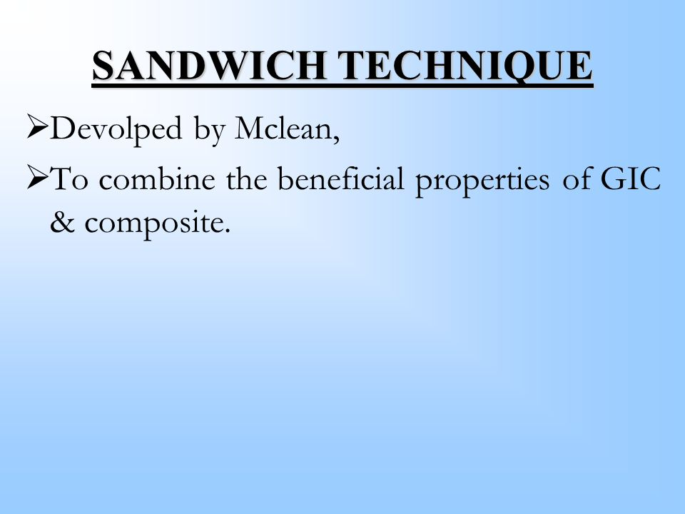 SANDWICH TECHNIQUE Devolped by Mclean,