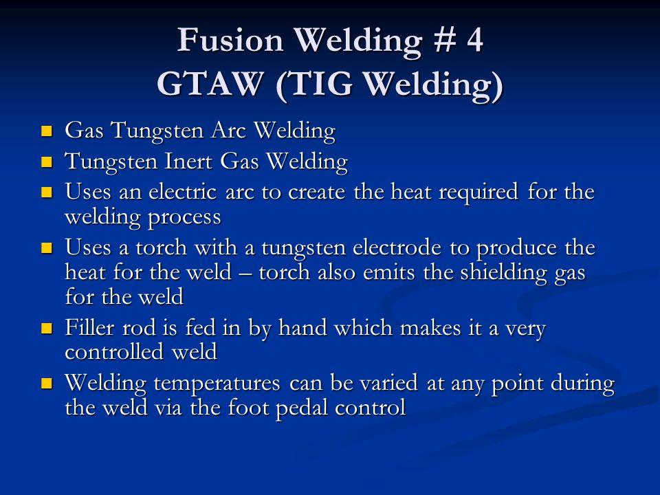 Fusion Welding # 4 GTAW (TIG Welding)