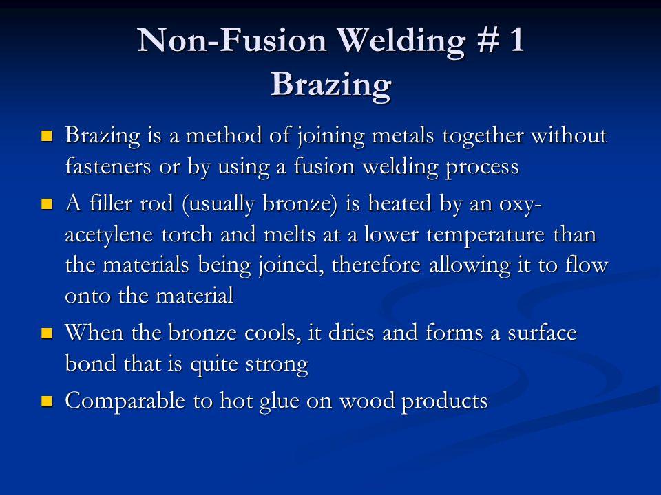 Non-Fusion Welding # 1 Brazing