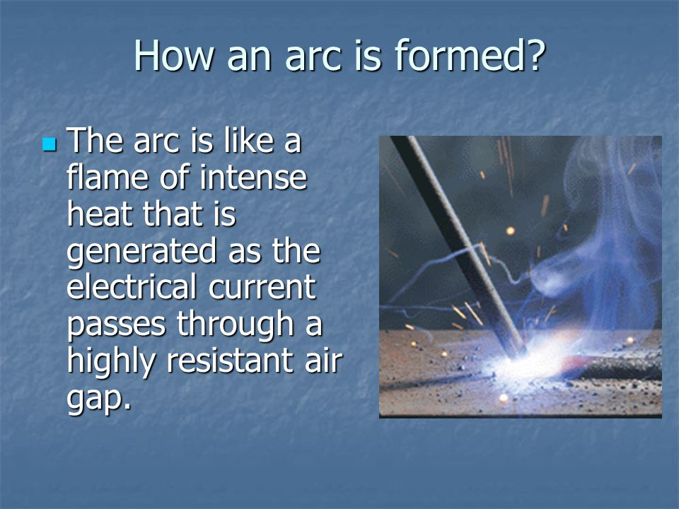 How an arc is formed.