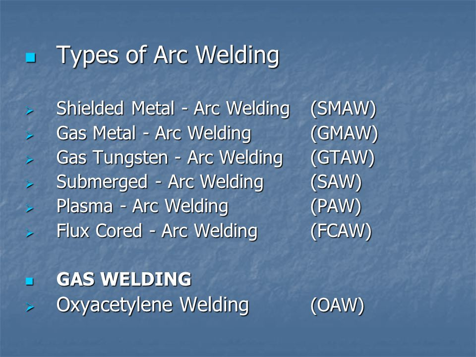 Types of Arc Welding Oxyacetylene Welding (OAW)
