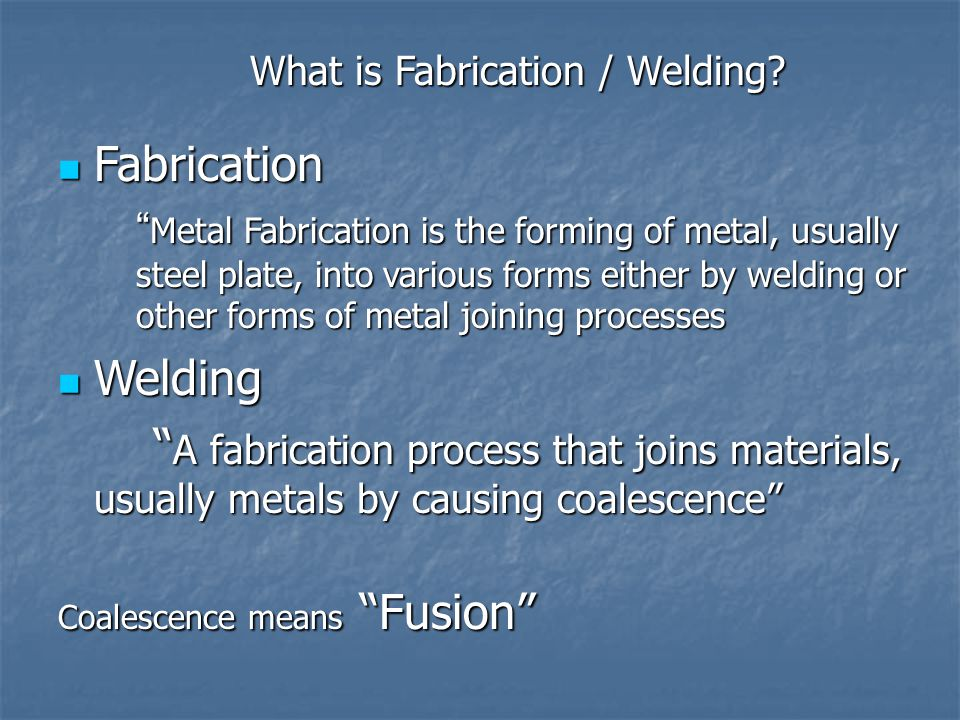 What is Fabrication / Welding