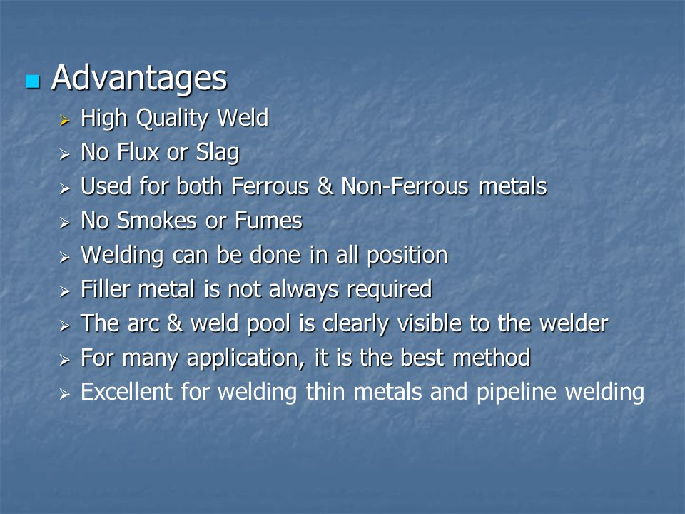 Advantages High Quality Weld No Flux or Slag
