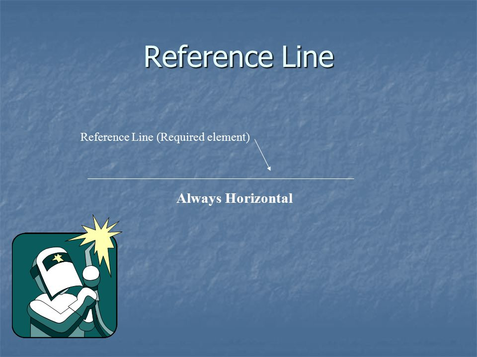 Reference Line Reference Line (Required element) Always Horizontal