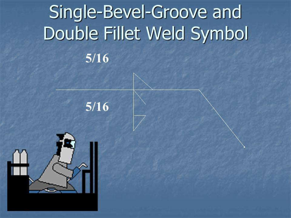 Single-Bevel-Groove and Double Fillet Weld Symbol