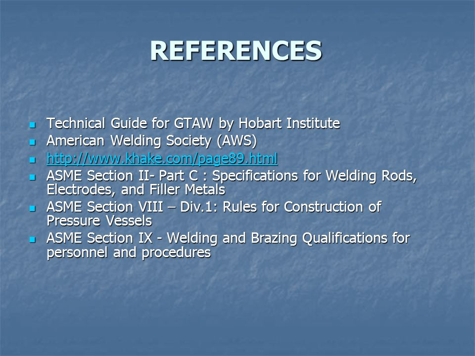 REFERENCES Technical Guide for GTAW by Hobart Institute