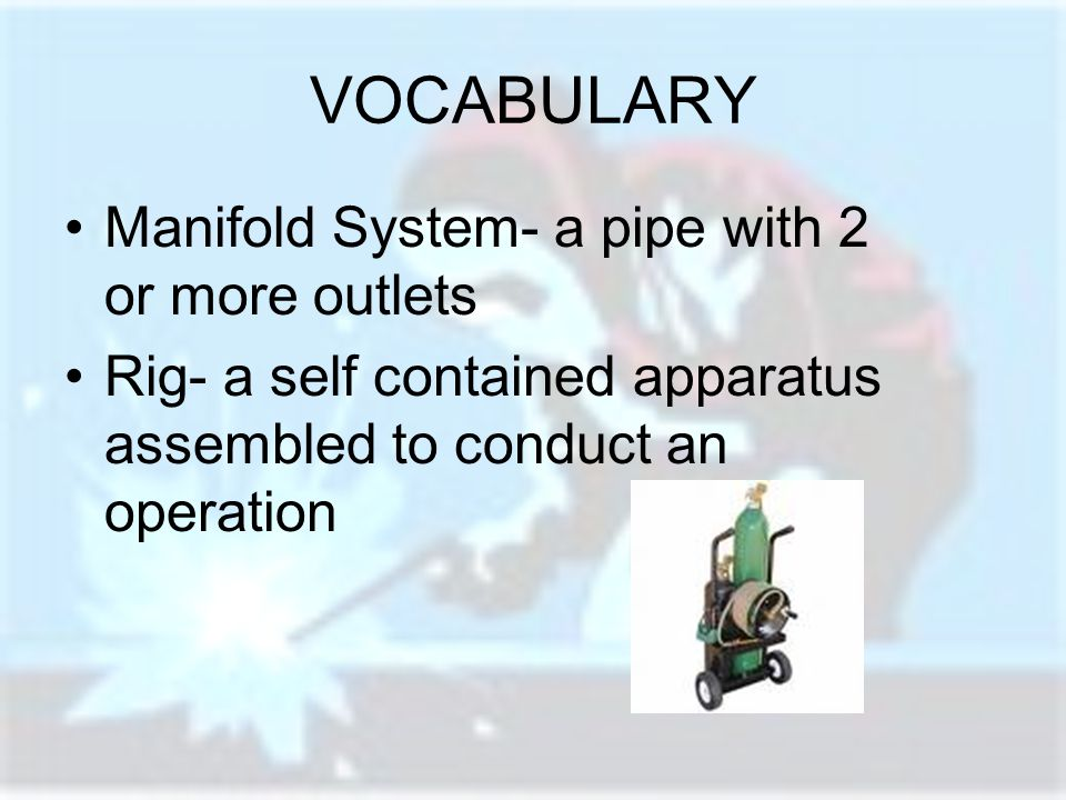 VOCABULARY Manifold System- a pipe with 2 or more outlets